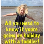 Holiday Packing tips: going on holidaying  with a toddler