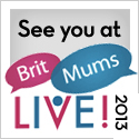 My First BritMumsLive Experience 2013