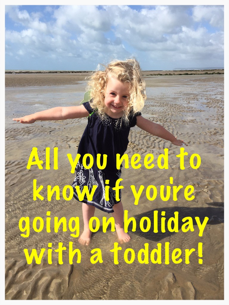 All you need to know if you're going on holiday with a toddler